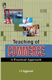 Teaching of Commerce: A Practical Approach, 2/e