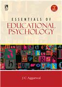ESSENTIALS OF EDUCATIONAL PSYCHOLOGY, 3/e  by J C Aggarwal