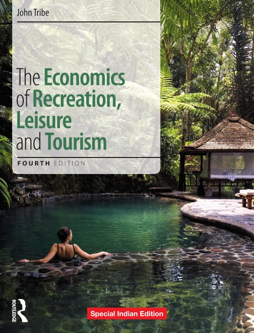 THE ECONOMICS OF RECREATION, LEISURE AND TOURISM- 4TH EDITION, 4/e