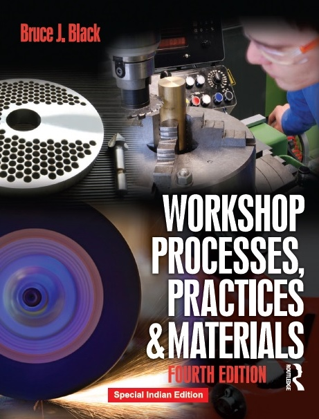 WORKSHOP PROCESSES, PRACTICES AND MATERIALS - 4TH EDITION, 4/e
