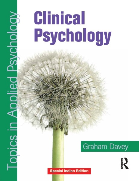 CLINICAL PSYCHOLOGY: TOPICS IN APPLIED PSYCHOLOGY, 1/e  by GRAHAM DAVEY