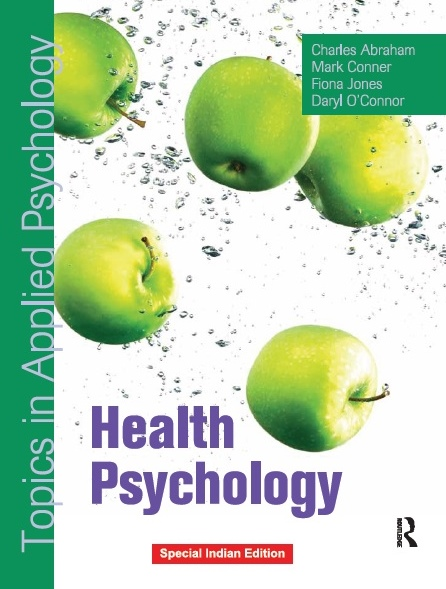 HEALTH PSYCHOLOGY: TOPICS IN APPLIED PSYCHOLOGY, 1/e  by DARYL O'CONNER , MARK CONNER , FIONA JONES  & CHARLES ABRAHAM