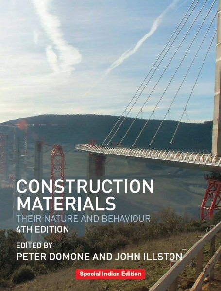 CONSTRUCTION MATERIALS: THEIR NATURE AND BEHAVIOUR, 4/e