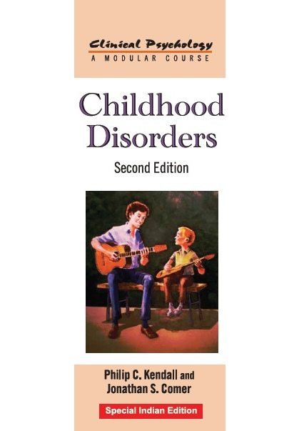CHILDHOOD DISORDERS, 1/e  by PHILIP C. KENDALL  & JONATHAN S. COMER
