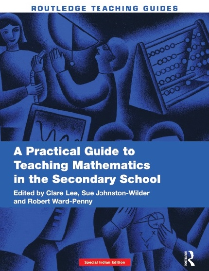A PRACTICAL GUIDE TO TEACHING MATHEMATICS IN THE SECONDARY SCHOOL, 1/e