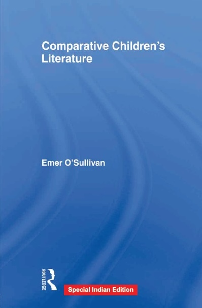 COMPARATIVE CHILDREN'S LITERATURE by EMER O'SULLIVAN