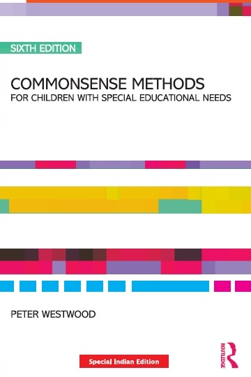 COMMONSENSE METHODS FOR CHILDREN WITH SPECIAL EDUCATIONAL NEEDS, 6/e  by PETER WESTWOOD