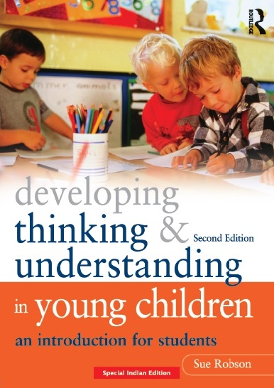 DEVELOPING THINKING AND UNDERSTANDING IN YOUNG CHILDREN, 2/e