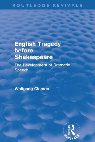 ENGLISH TRAGEDY BEFORE SHAKESPEARE by WOLFGANG CLEMEN