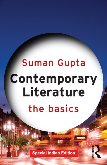 CONTEMPORARY LITERATURE: THE BASICS by SUMAN GUPTA