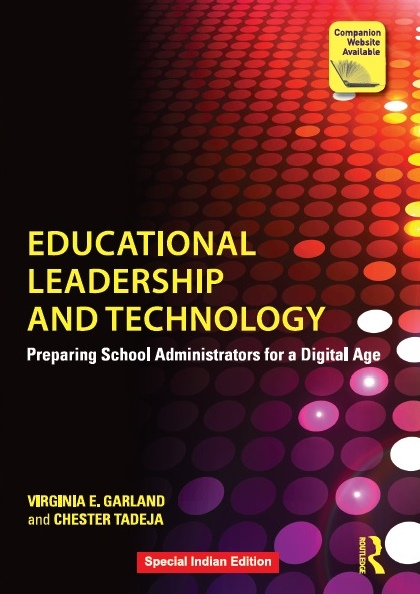 EDUCATIONAL LEADERSHIP AND TECHNOLOGY: PREPARING SCHOOL ADMINISTRATORS FOR A DIGITAL AGE, 1/e