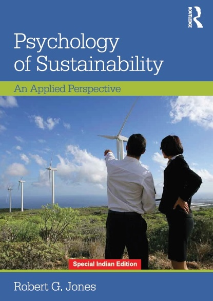 PSYCHOLOGY OF SUSTAINABILITY: AN APPLIED PERSPECTIVE, 1/e  by ROBERT G. JONES
