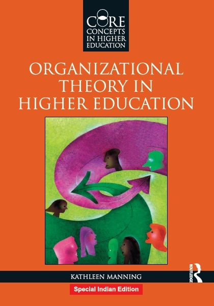 ORGANIZATIONAL THEORY IN HIGHER EDUCATION, 1/e