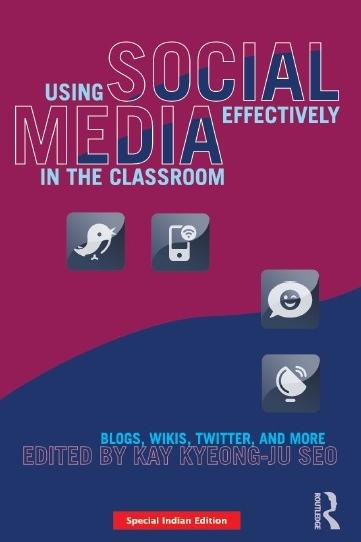 USING SOCIAL MEDIA EFFECTIVELY IN THE CLASSROOM, 1/e