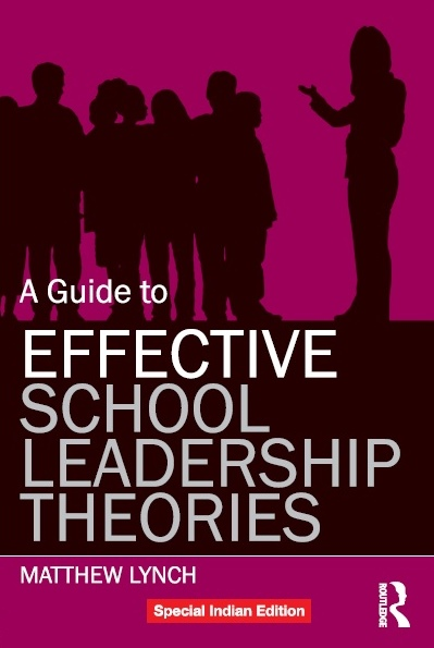 A GUIDE TO EFFECTIVE SCHOOL LEADERSHIP THEORIES, 1/e