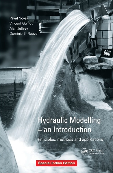 HYDRAULIC MODELLING - AN INTRODUCTION: PRINCIPLES, METHODS AND APPLICATIONS, 1/e