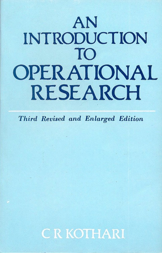An Introduction to Operational Research, 3/e  by  C.R. Kothari