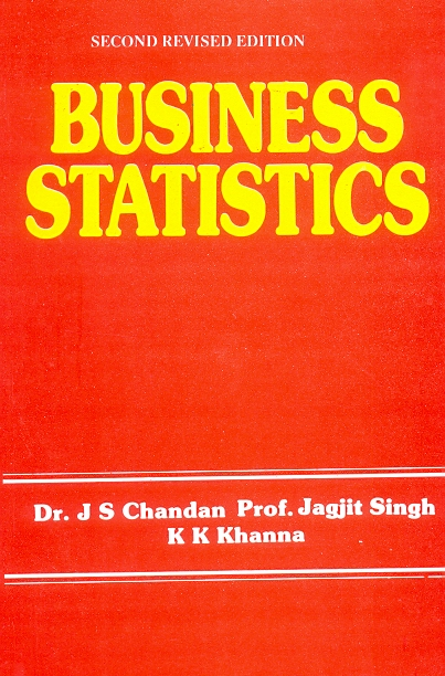 Business Statistics, 2/e  by  J.S. Chandan