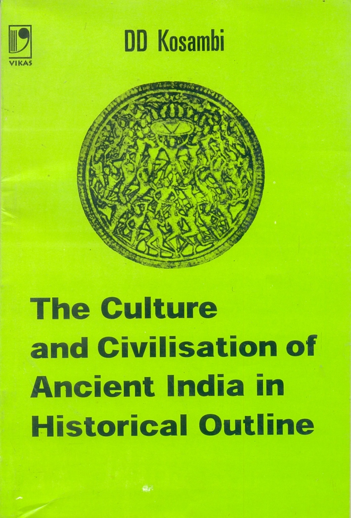 The Culture and Civilisation of Ancient India in Historical Outline, 1/e  by D D Kosambi