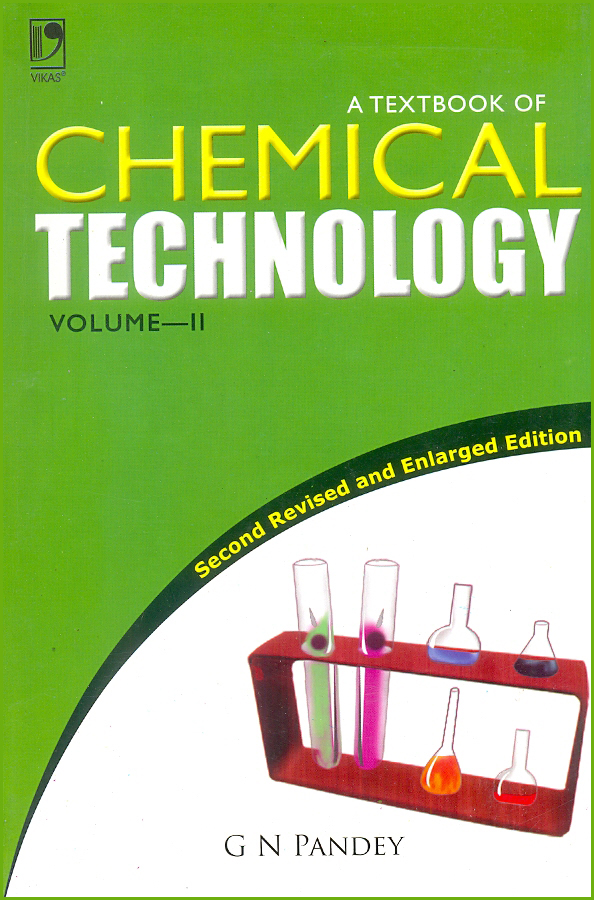 TEXTBOOK OF CHEMICAL TECHNOLOGY VOLUME-II, 2/e