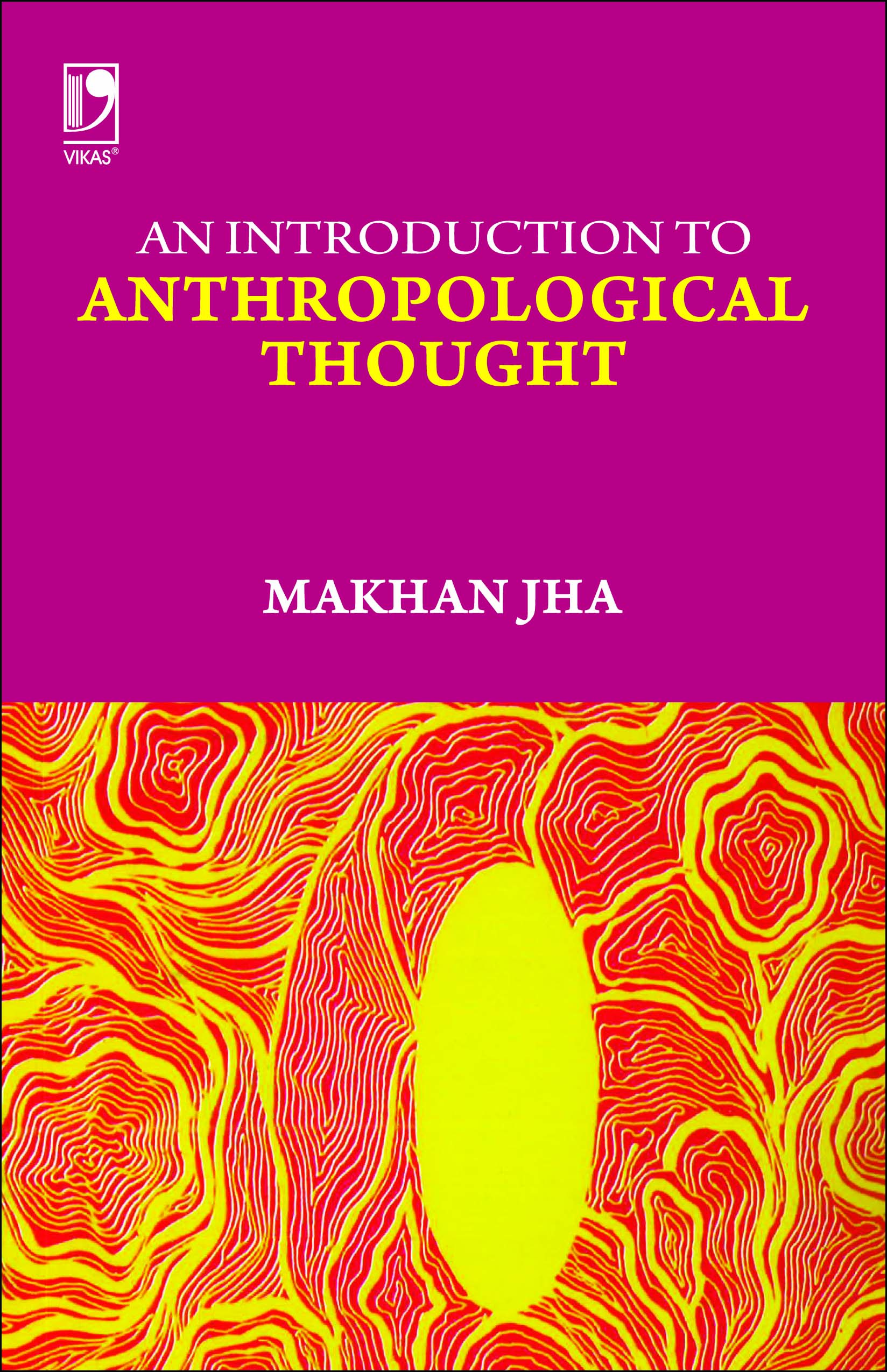 An Introduction to Anthropological Thought, 2/e  by  Makhan Jha