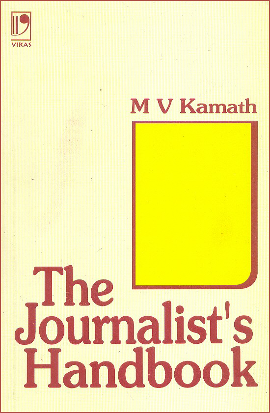 The Journalist's Handbook by  M.V. Kamath