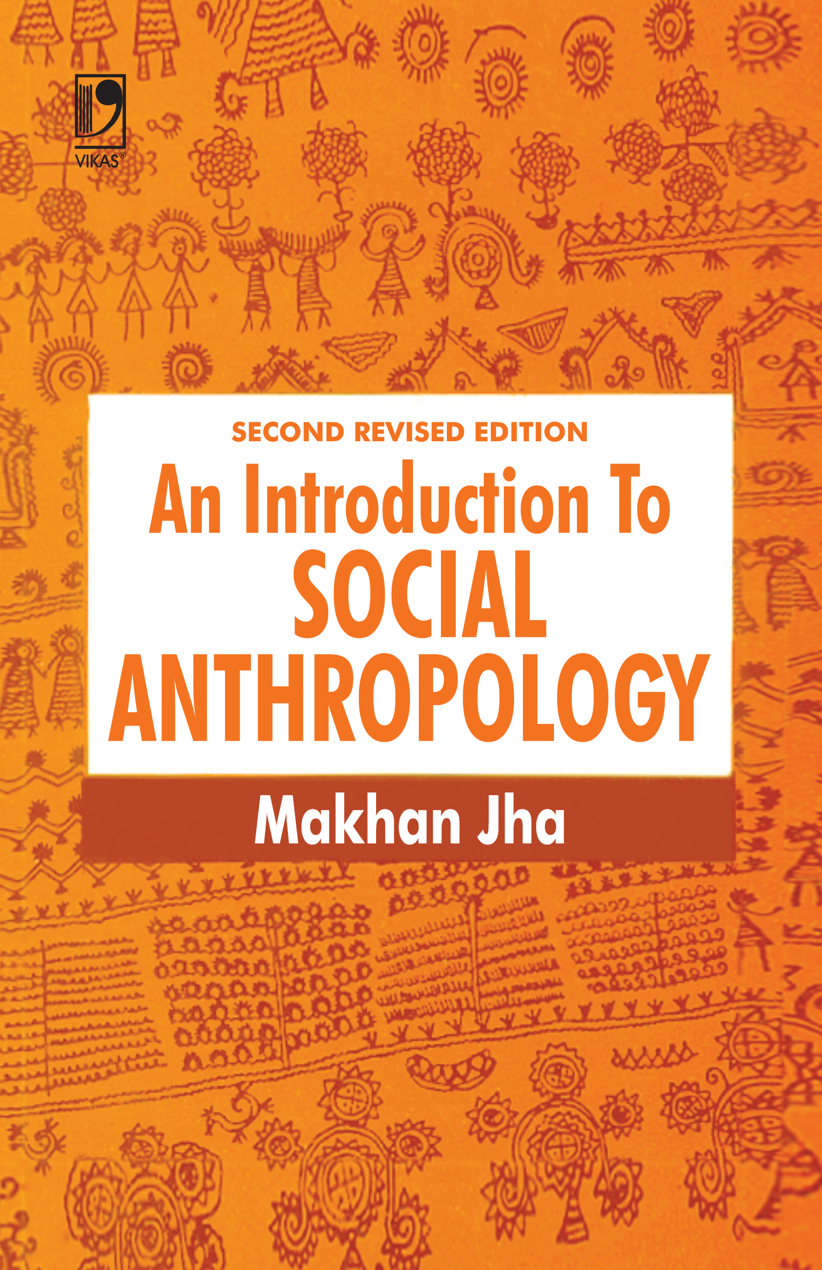 An Introduction to Social Anthropology, 2/e  by  Late. Makhan Jha