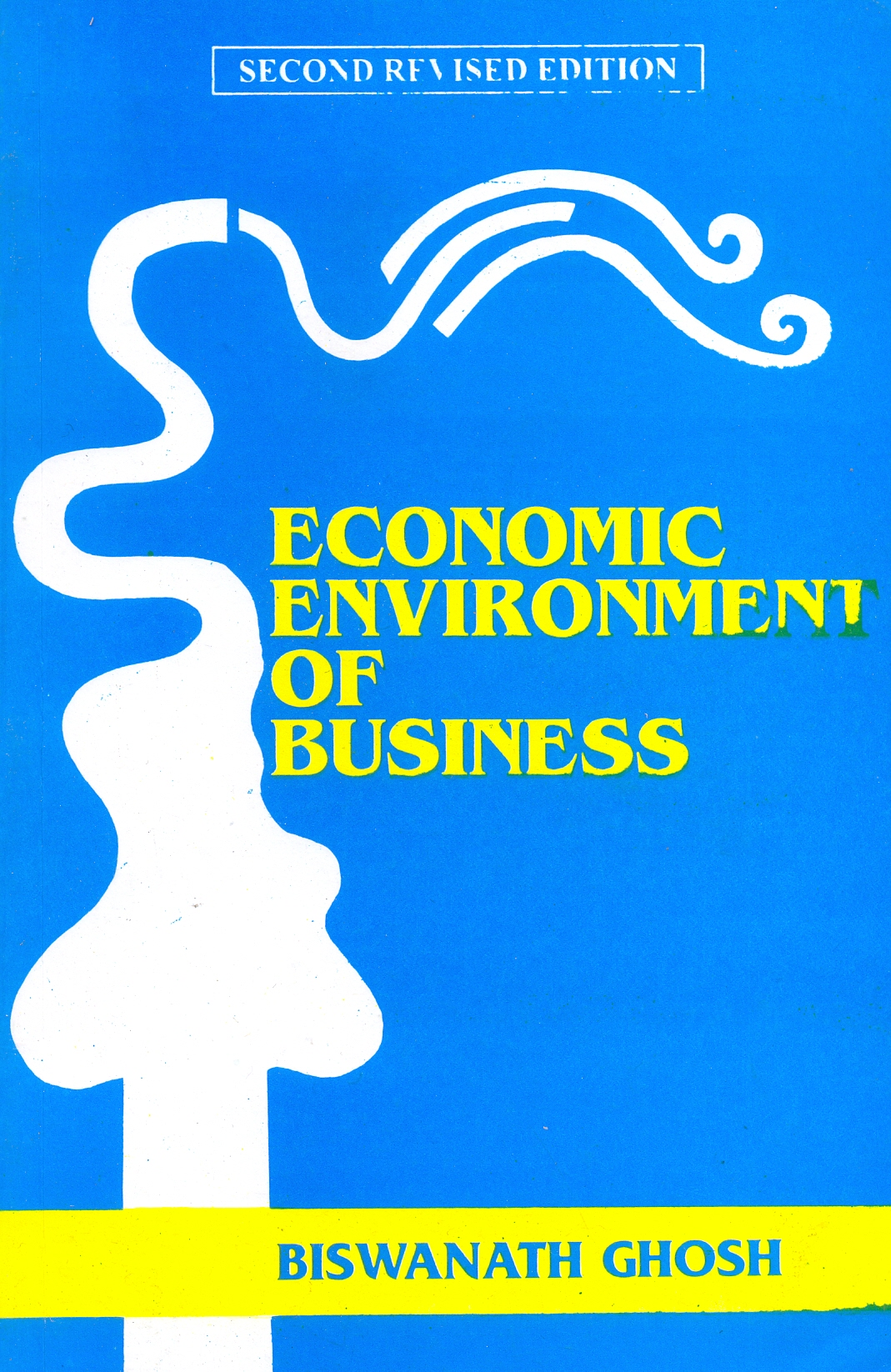 Economic Environment of Business, 2/e  by  Biswanath Ghosh