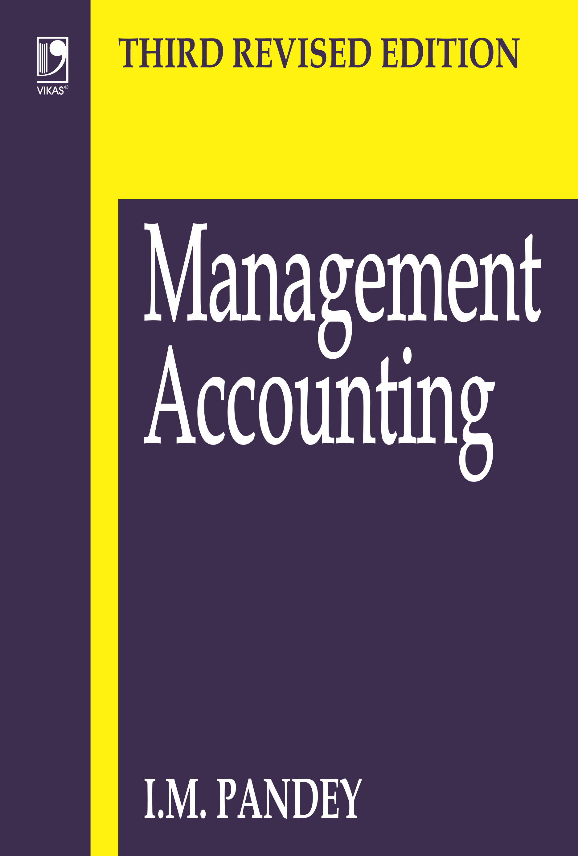 Management Accounting, 3/e  by  I.M. Pandey