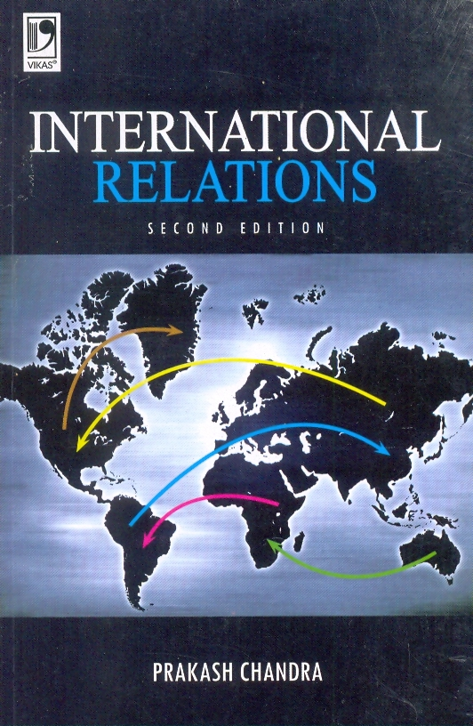 International Relations, 2/e  by Prakash Chandra