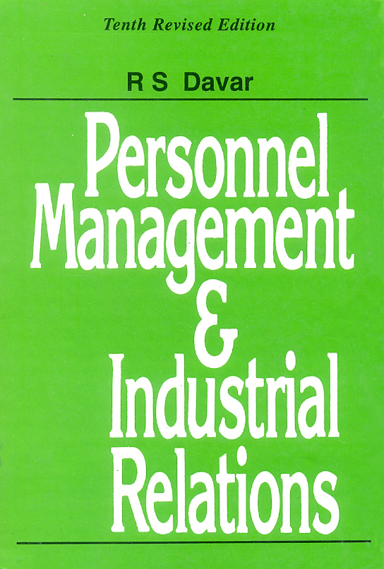 Personnel Management and Industrial Relations, 10/e  by R S Davar