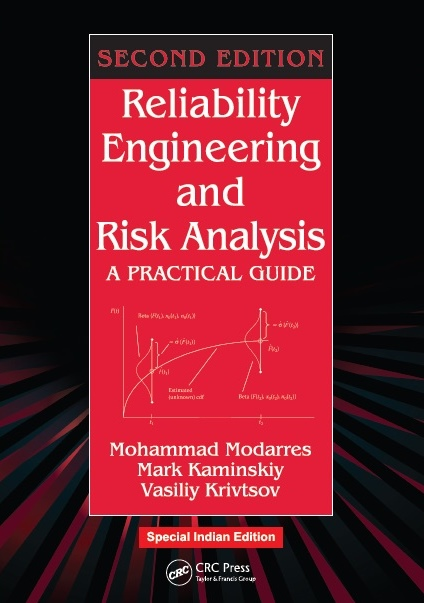 RELIABILITY ENGINEERING AND RISK ANALYSIS: A PRACTICAL GUIDE, 2/e  by MARK KAMINSKIY , VASILIY KRIVTSOV  & MOHAMMAD MODARRES