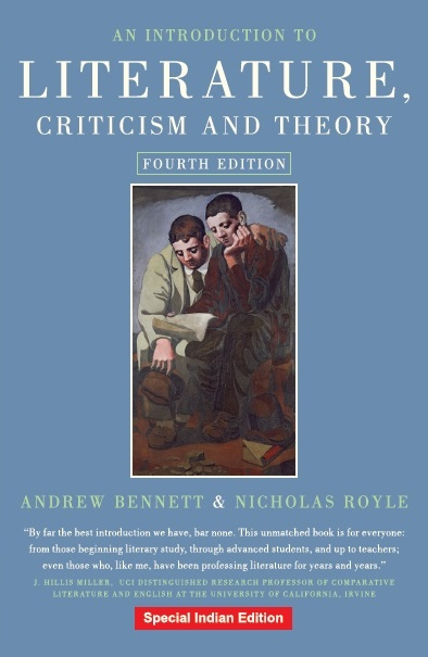 AN INTRODUCTION TO LITERATURE, CRITICISM AND THEORY by ANDREW BENNETT  & NICHOLAS ROYLE