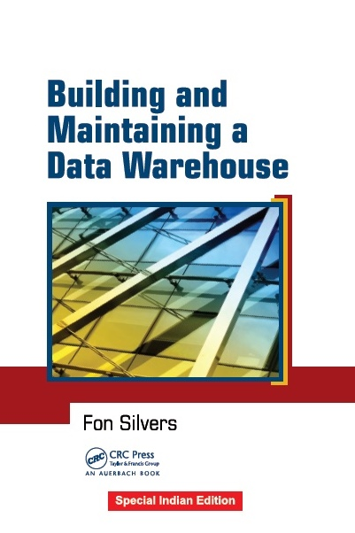 BUILDING AND MAINTAINING A DATA WAREHOUSE, 1/e  by FON SILVERS
