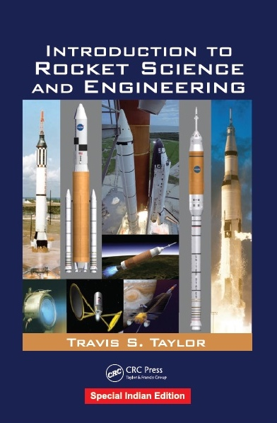 INTRODUCTION TO ROCKET SCIENCE AND ENGINEERING, 1/e  by TRAVIS S. TAYLOR