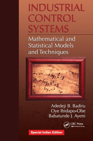 INDUSTRIAL CONTROL SYSTEMS: MATHEMATICAL AND STATISTICAL MODELS AND TECHNIQUES, 1/e