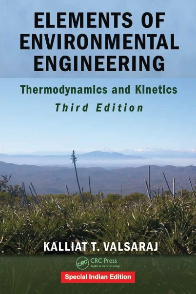 ELEMENTS OF ENVIRONMENTAL ENGINEERING: THERMODYNAMICS AND KINETICS, 3/e