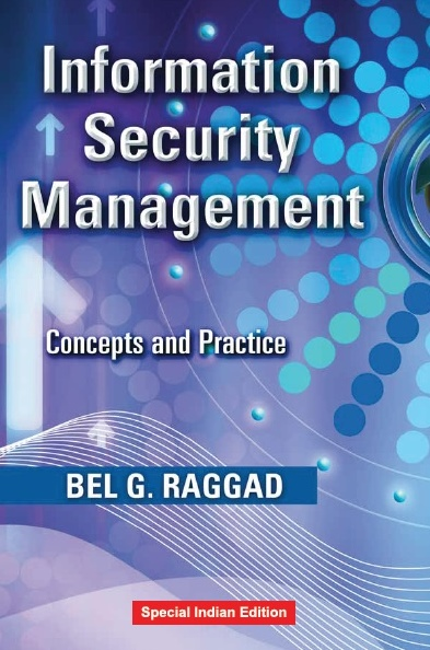 INFORMATION SECURITY MANAGEMENT: CONCEPTS AND PRACTICE, 1/e  by BEL G. RAGGAD