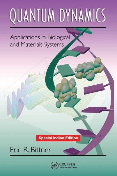 QUANTUM DYNAMICS: APPLICATIONS IN BIOLOGICAL AND MATERIALS SYSTEMS, 1/e