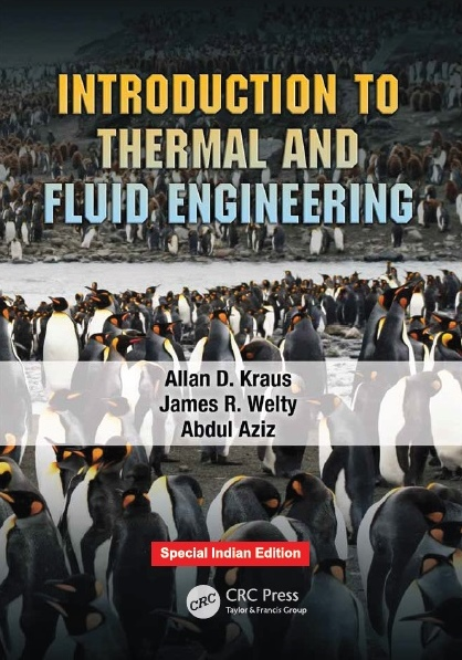 INTRODUCTION TO THERMAL AND FLUID ENGINEERING, 1/e  by ALLAN D. KRAUS , ABDUL AZIZ  & JAMES R. WELTY