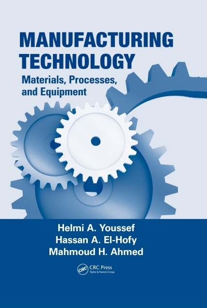 MANUFACTURING TECHNOLOGY: MATERIALS, PROCESSES, AND EQUIPMENT