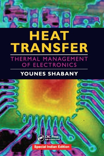 HEAT TRANSFER - THERMAL MANAGEMENT OF ELECTRONICS, 1/e