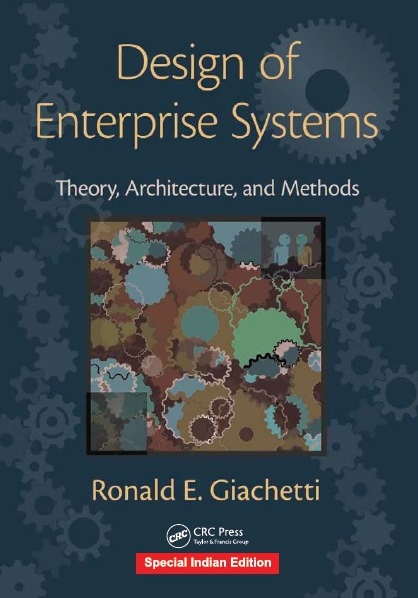 DESIGN OF ENTERPRISE SYSTEMS: THEORY, ARCHITECTURE, AND METHODS, 1/e  by RONALD E. GIACHETTI