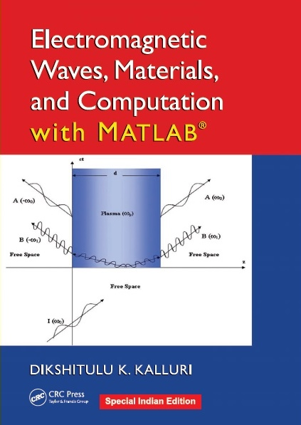 ELECTROMAGNETIC WAVES, MATERIALS, AND COMPUTATION WITH MATLAB®, 1/e