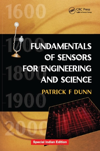 FUNDAMENTALS OF SENSORS FOR ENGINEERING AND SCIENCE, 1/e  by PATRICK F. DUNN