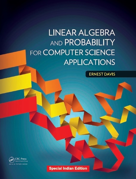 LINEAR ALGEBRA AND PROBABILITY FOR COMPUTER SCIENCE APPLICATIONS, 1/e