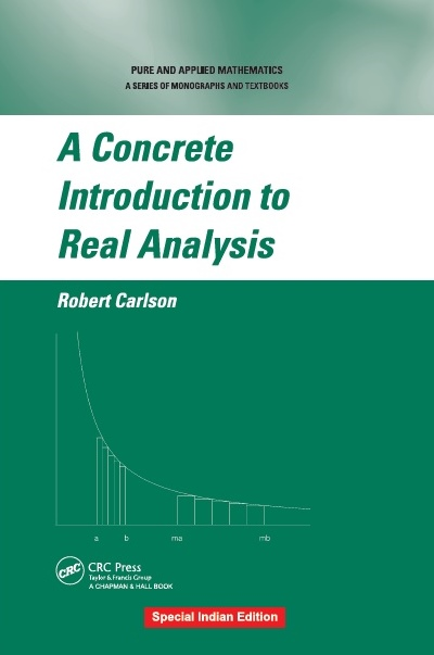 A CONCRETE INTRODUCTION TO REAL ANALYSIS, 1/e