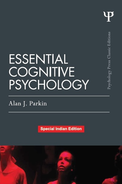 ESSENTIAL COGNITIVE PSYCHOLOGY (CLASSIC EDITION), 1/e  by ALAN J. PARKIN