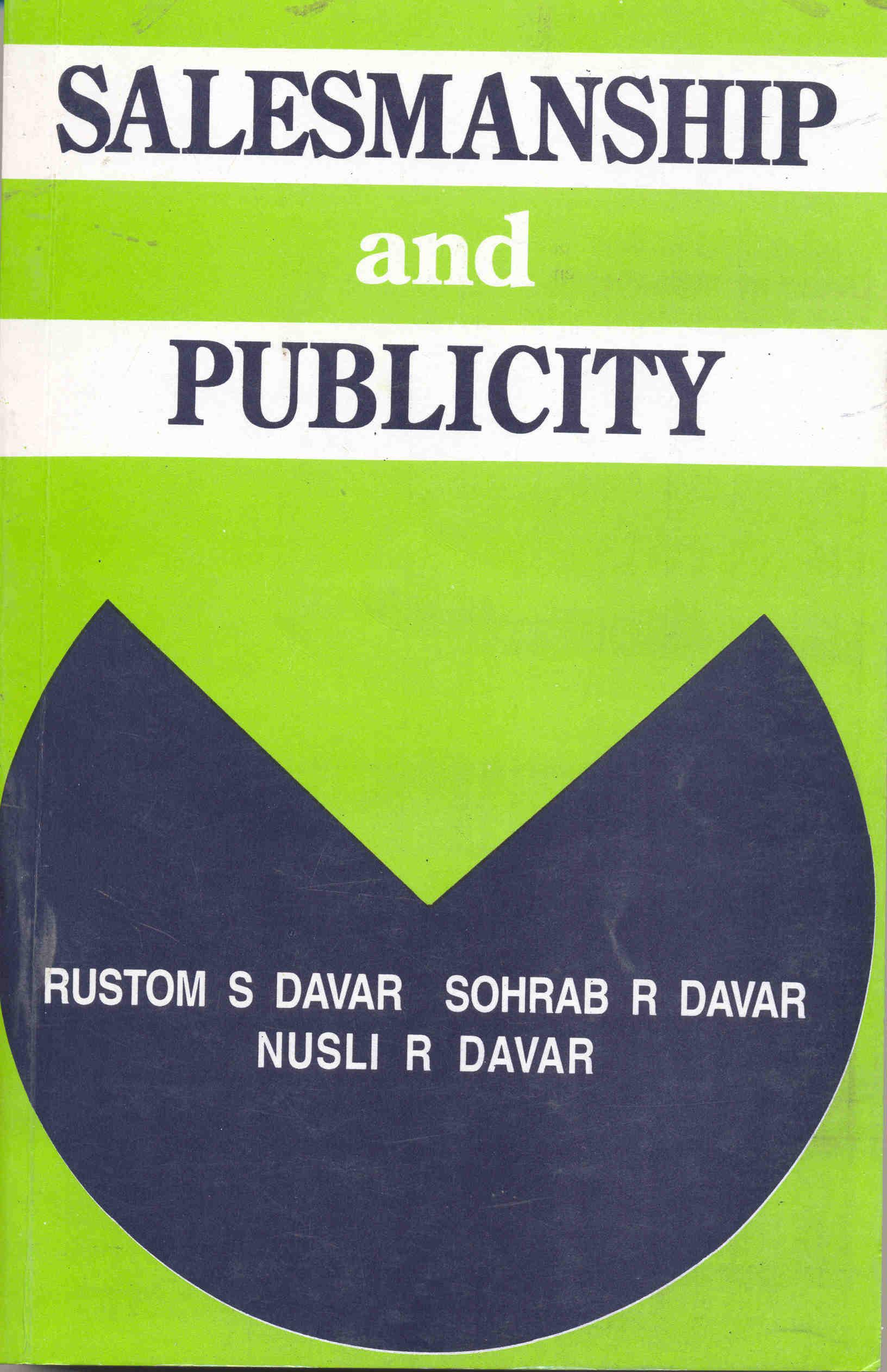 Salesmanship and Publicity, 16/e  by R S Davar