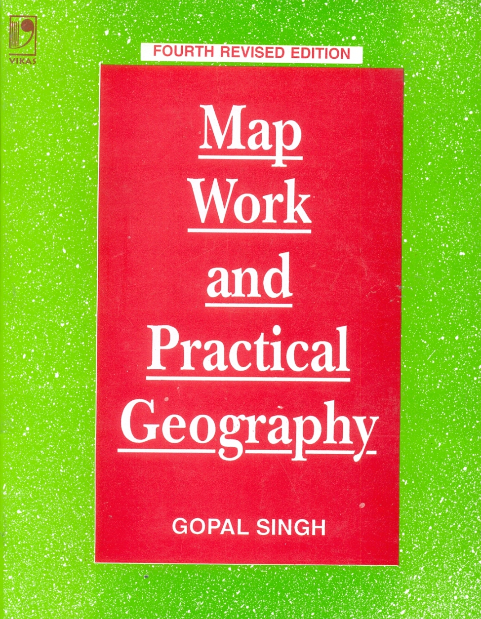 Map Work and Practical Geography, 4/e  by Gopal Singh